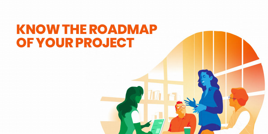 Know The Roadmap Of Your Project