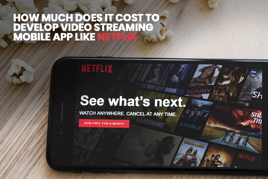 Develop Video Streaming Mobile App Like NetFlix