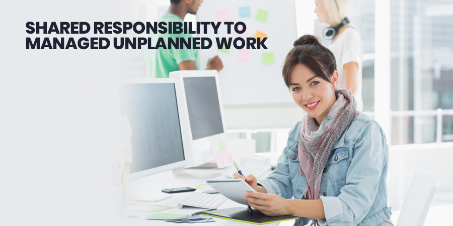 Shared Responsibility To Managed Unplanned Work