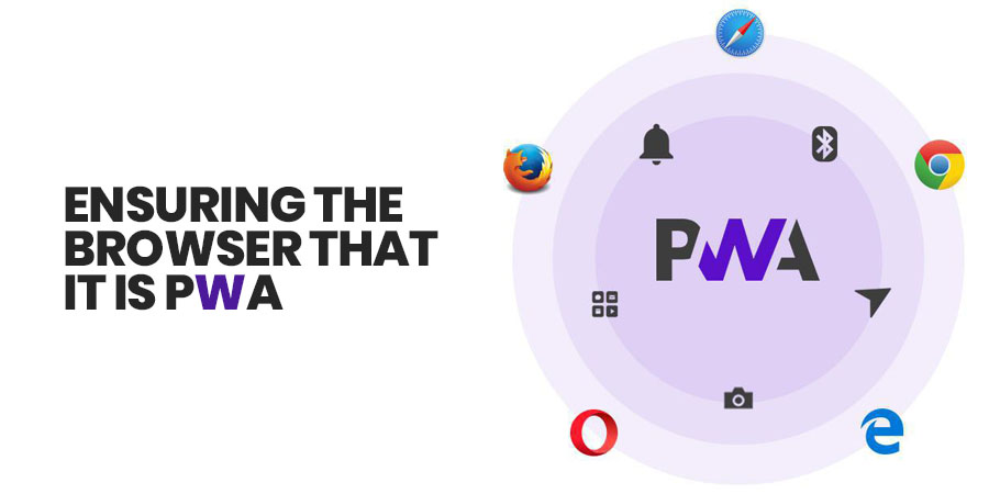 Ensuring the Browser that it is PWA