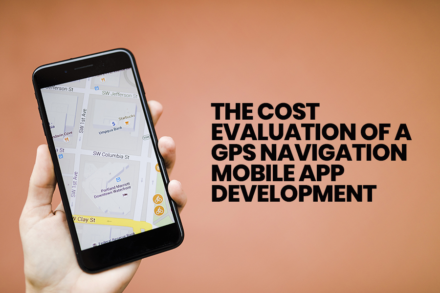 Cost To Build GPS Navigation Mobile App Development