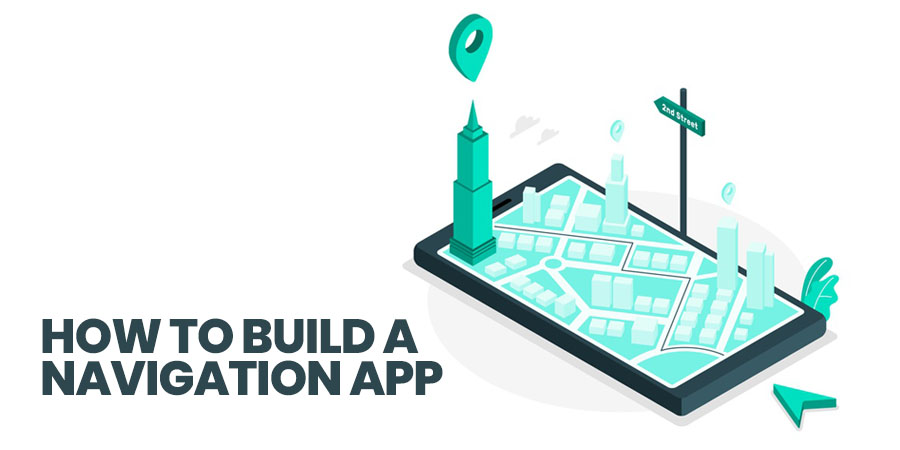 how to build a navigation app