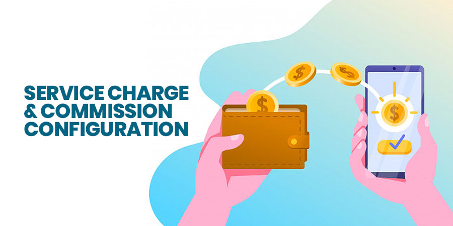Service charge & commission configuration