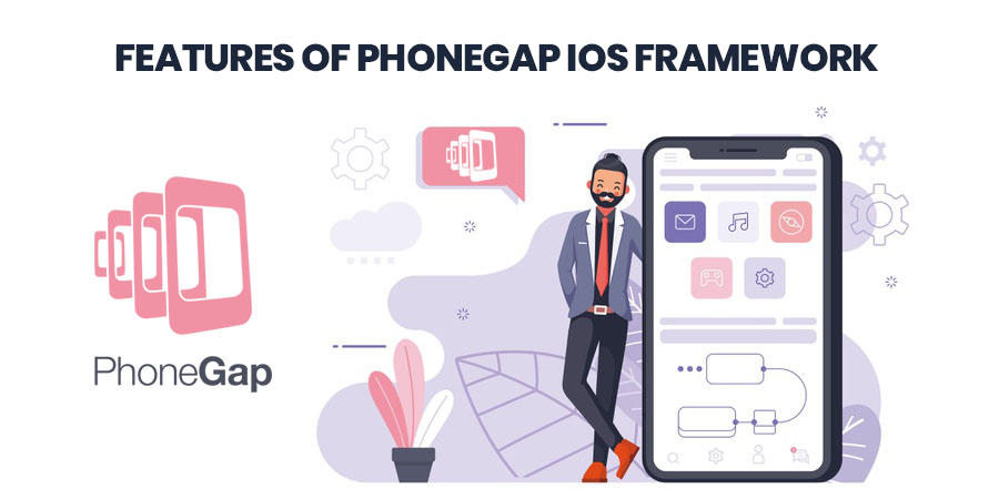Features of PhoneGap iOS Framework