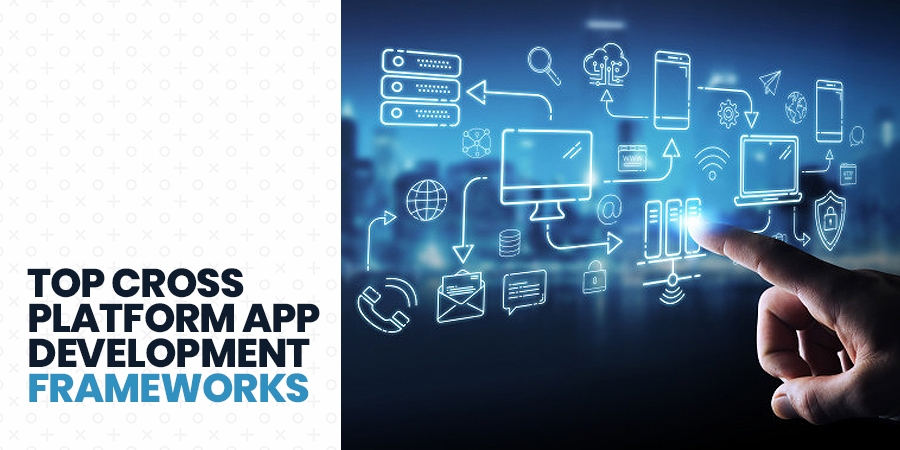 Top Cross Platform App Development Frameworks