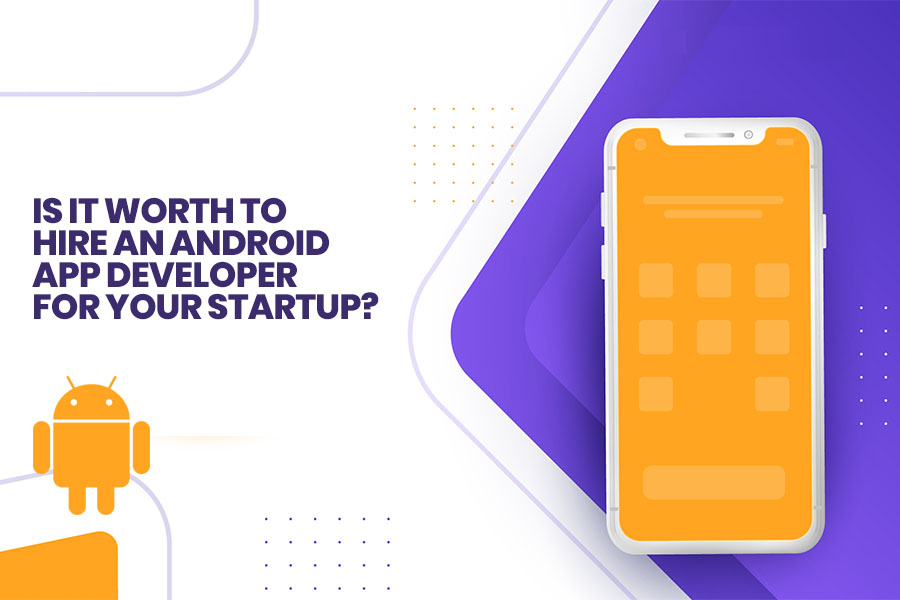 Hire An Android App Developer for startup