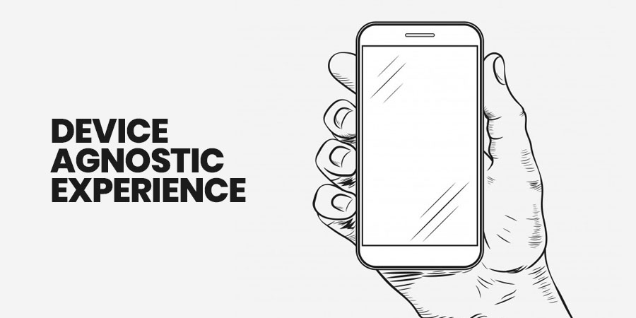 Device-agnostic experience