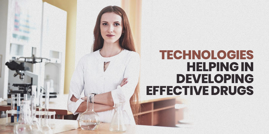 Technologies helping in developing effective drugs