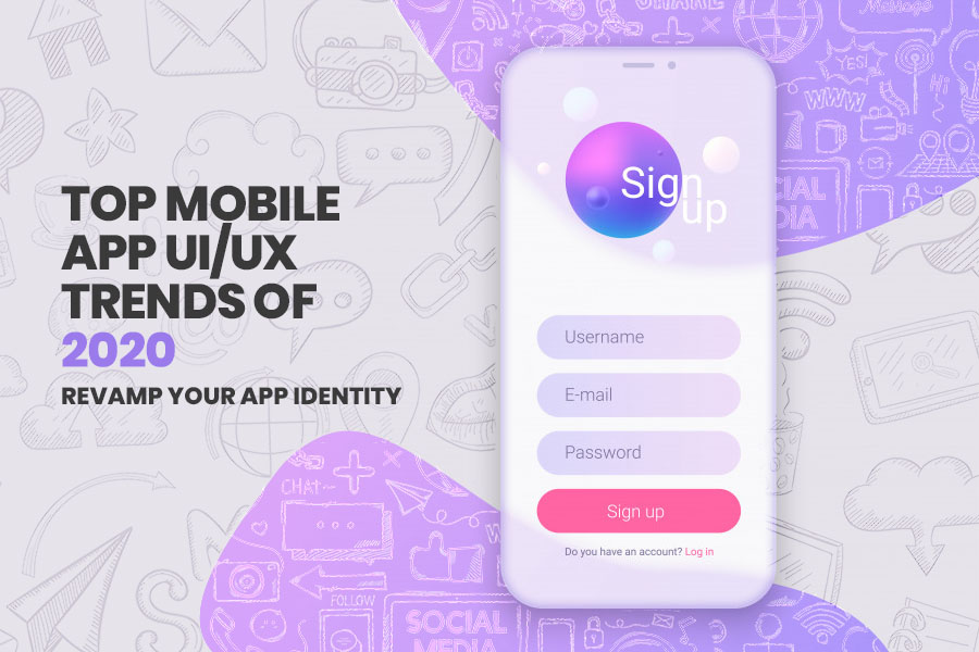 Top Mobile App UI/UX Designing Trends for 2020