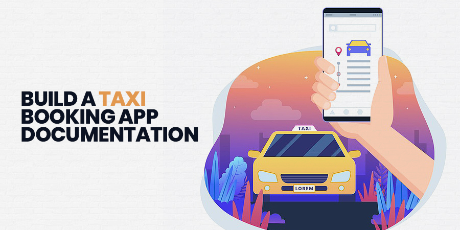 Build A Taxi Booking App Documentation