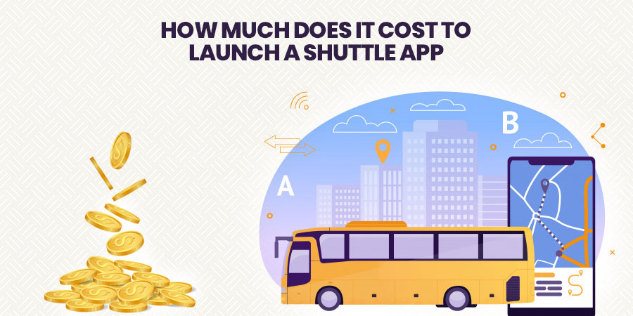 How Much Does It Cost To Launch A Shuttle App in 2020?