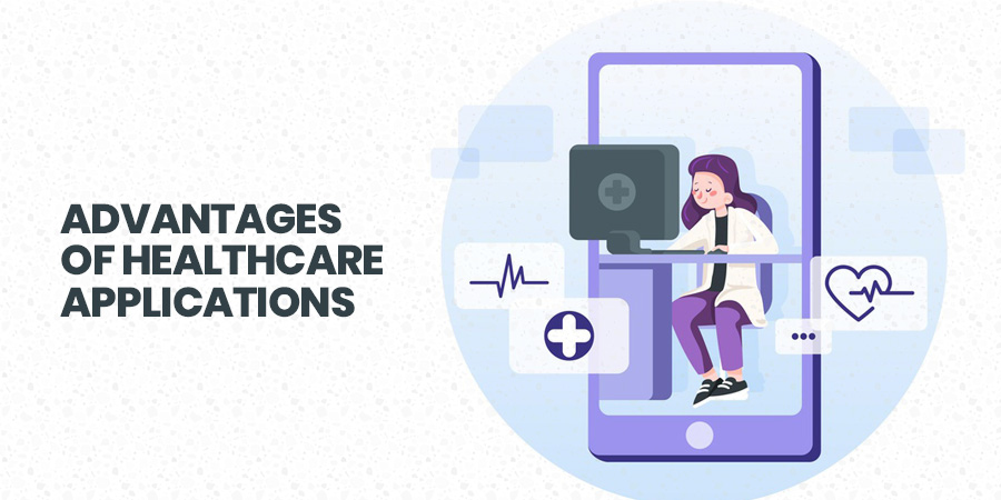 Advantages of Healthcare applications