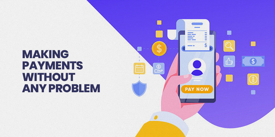 Making payments without any problem