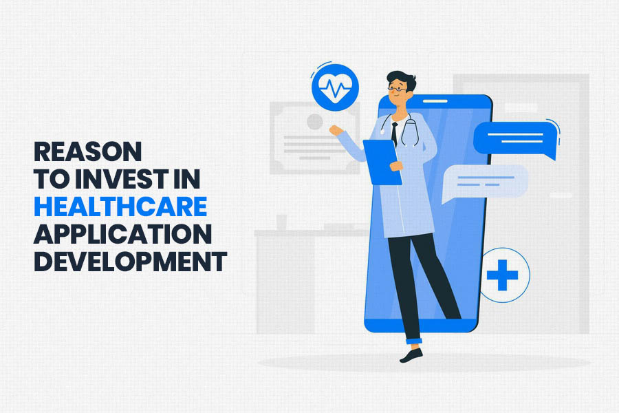 reasons to Invest in Healthcare App Development