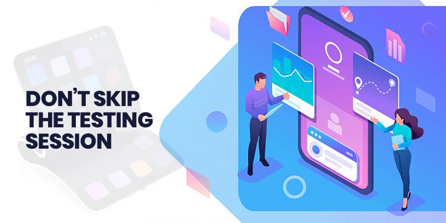 Don't Skip - The testing Session